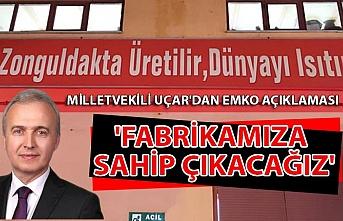 Milletvekili Uçar'dan EMKO açıklaması; 'Fabrikamıza sahip çıkacağız'
