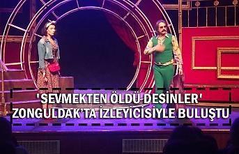 'Sevmekten öldü desinler' Zonguldak'ta izleyicisiyle buluştu