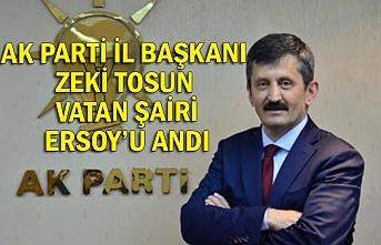 AK Parti İl Başkanı Zeki Tosun Vatan Şairi Ersoy'u andı