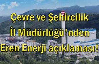 Çevre ve Şehircilik İl Müdürlüğü'nden Eren Enerji açıklaması!