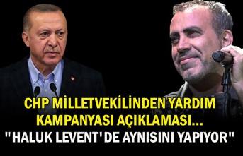 """CHP Milletvekilinden yardım kampanyası açıklaması... """"Haluk Levent'de aynısını yapıyor"""""""