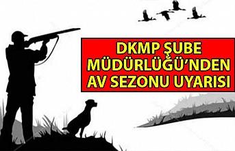 DKMP Şube Müdürlüğü'nden av sezonu uyarısı
