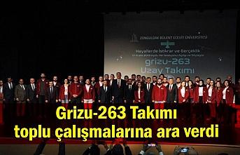 Grizu-263 Takımı toplu çalışmalarına ara verdi