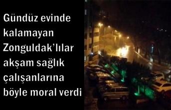 Gündüz evinde kalamayan Zonguldak'lılar akşam sağlık çalışanlarına böyle moral verdi