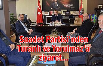 Saadet Partisi'nden Turanlı ve Yorulmaz'a ziyaret...