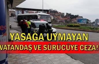 Yasağa uymayan vatandaş ve sürücüye ceza!