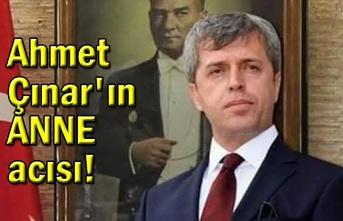 Ahmet Çınar'ın ANNE acısı