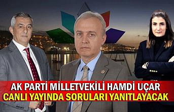 Ak Parti Milletvekili Hamdi Uçar canlı yayında soruları yanıtlayacak