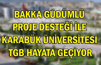 BAKKA Güdümlü Proje Desteği İle Karabük Üniversitesi TGB Hayata Geçiyor