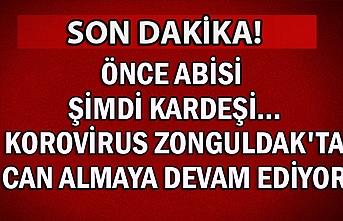 Önce abisi şimdi kardeşi... Korovirus Zonguldak'ta can almaya devam ediyor