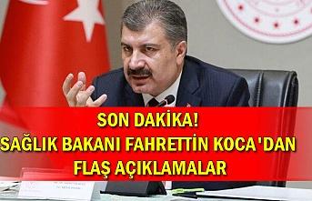 Son dakika! Sağlık Bakanı Fahrettin Koca'dan flaş açıklamalar
