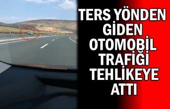 Ters yönden giden otomobil trafiği tehlikeye attı