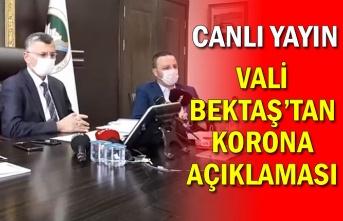 VALİ BEKTAŞ'TAN KORONA AÇIKLAMASI...