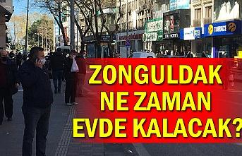 Zonguldak ne zaman evde kalacak?