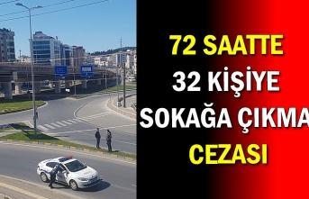 72 saatte 32 kişiye sokağa çıkma cezası