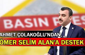 Ahmet Çolakoğlu'ndan, Ömer Selim Alan'a destek
