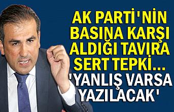 AK Parti'nin basına karşı aldığı tavıra sert tepki... 'Yanlış varsa yazılacak'