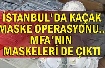 İstanbul'da kaçak maske operasyonu... MFA'nın maskeleri de çıktı
