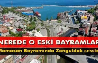 Nerede o eski bayramlar.Ramazan bayramında Zonguldak sessiz...