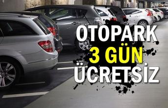 Otopark 3 gün ücretsiz
