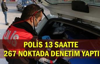 Polis 13 saatte 267 noktada denetim yaptı