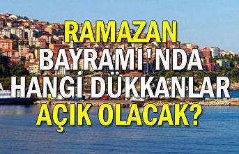 Ramazan Bayramı'nda hangi dükkanlar açık?