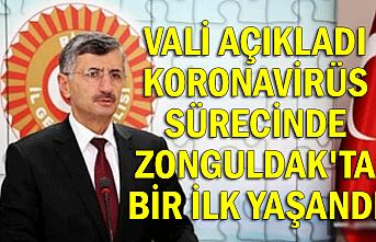 Vali açıkladı Koronavirüs sürecinde Zonguldak'ta bir ilk yaşandı