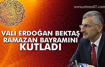Vali Erdoğan Bektaş Ramazan Bayramını kutladı