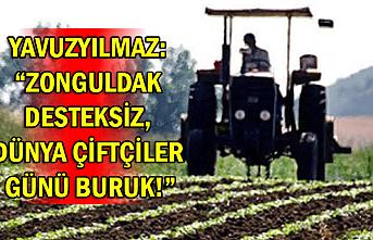 Yavuzyılmaz: Zonguldak desteksiz, Dünya Çiftçiler Günü buruk!