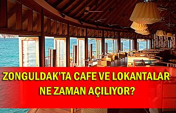 Zonguldak'ta cafe ve lokantalar ne zaman açılıyor?