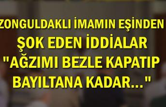 """Zonguldaklı imamın eşinden şok eden iddialar """"Ağzımı bezle kapatıp bayıltana kadar..."""""""