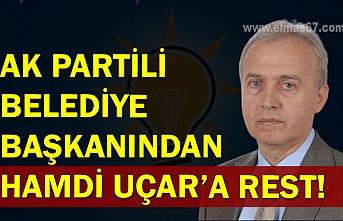 Ak Partili belediye başkanından Hamdi Uçar'a rest!