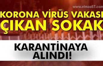 Korona virüs vakası çıkan sokak karantinaya alındı