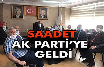 SAADET AK PARTİYE GELDİ