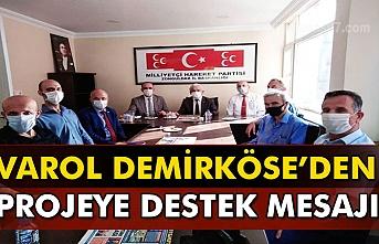 Varol Demirköse'den proje desteği mesajı