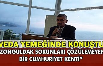 """Veda yemeğinde konuştu... """"Zonguldak sorunları çözülemeyen bir cumhuriyet kenti"""""""
