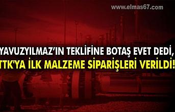 Yavuzyılmaz'ın teklifine BOTAŞ evet dedi, TTK'ya ilk malzeme siparişleri verildi!