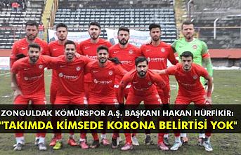 """Zonguldak Kömürspor A.Ş. Başkanı Hakan Hürfikir:  """"Takımda kimsede korona belirtisi yok"""""""