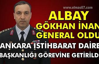 Albay Gökhan İnan General oldu. Ankara İstihbarat Daire Başkanlığı görevine getirildi.