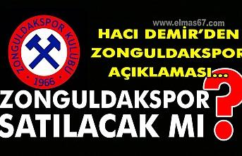 Hacı Demir'den Zonguldakspor açıklaması: Zonguldakspor satılacakmı?