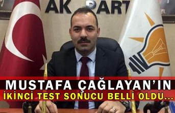 Mustafa Çağlayan'ın ikinci test sonucu belli oldu...
