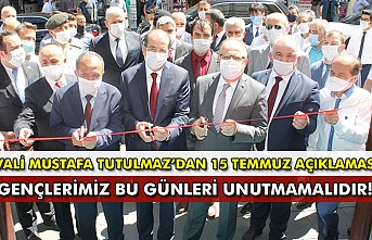 """Vali Mustafa Tutulmaz'dan 15 Temmuz açıklaması """"Gençlerimiz bu günleri unutmamalıdır!"""""""