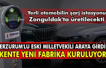 Yerli otomobilin şarj istasyonu Zonguldak'ta üretilecekti. Erzurum'lu eski Milletvekili araya girdi kente yeni fabrika kuruluyor