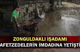Zonguldaklı işadamı, afetzedelerin imdadına yetişti