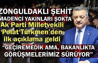 """Zonguldaklı şehit madenci yakınları şokta... """"Geçiremedik ama, bakanlıkta görüşmelerimiz sürüyor"""""""