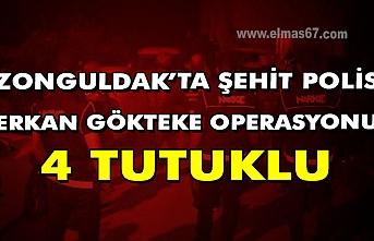 Zonguldak'ta şehit polis Erkan Gökteke operasyonu: 4 tutuklu