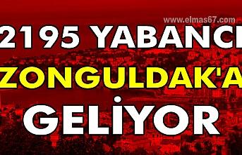 2195 Yabancı Zonguldak'a geliyor