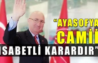 """""""Ayasofya Camii isabetli karardır"""""""