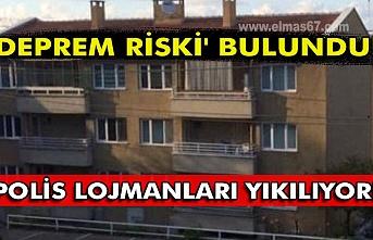 'Deprem Riski' bulundu! Polis Lojmanları yıkılıyor!
