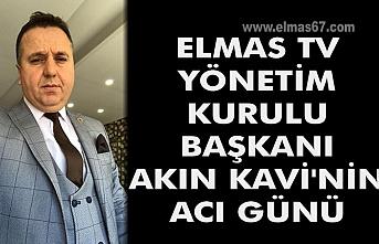 Elmas TV yönetim kurulu başkanı Akın Kavi'nin acı günü